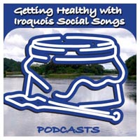 Getting Healthy with Iroquois Social Songs